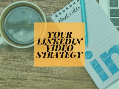Your LinkedIn Video Strategy