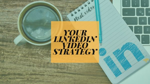 LinkedIn Video Strategy