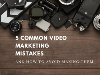 Five Common Video Marketing Mistakes and How to Avoid Them