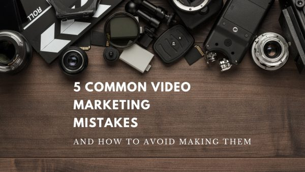 video marketing mistakes and how to avoid making them